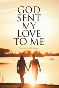 God Sent My Love to Me