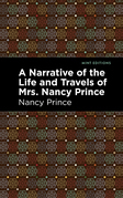 A Narrative of the Life and Travels of Mrs. Nancy Prince