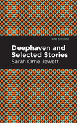 Deephaven and Selected Stories