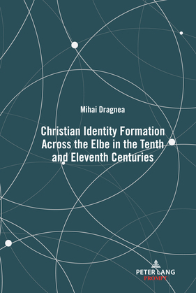 Christian Identity Formation Across the Elbe in the Tenth and Eleventh Centuries