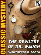 The Deviltry of Dr. Waugh