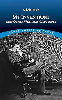 My Inventions and Other Writing and Lectures