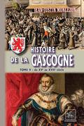 Histoire de la Gascogne (Tome 4 : du XVe au XVIIe siècle)