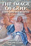 The Image of God: Lost and Recreated