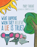 What Happens When They Believe A Lie Is True