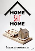 Home Shit Home