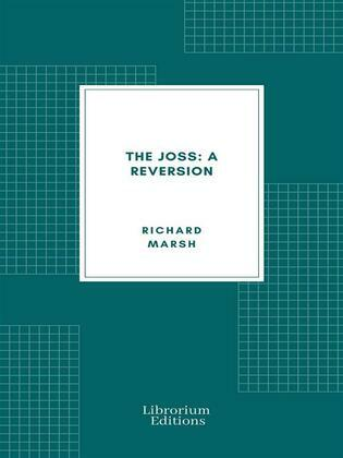 The Joss: A Reversion