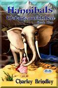 Hannibals Elefantenmädchen Buch Eins