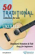 50 Traditional - collection for solo Ukulele (notation & tab)