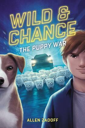 Wild & Chance: The Puppy War