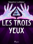Arsène Lupin -- Les Trois Yeux