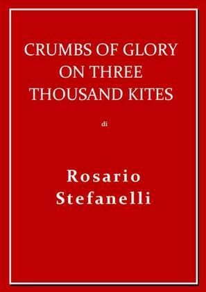 Crumbs of Glory on three thousand kites