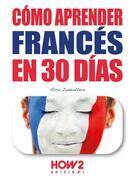 Cómo Aprender el Francés en 30 Días