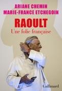 Raoult. Une folie française