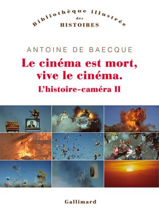 L'histoire-caméra (Tome 2) - Le cinéma est mort, vive le cinéma