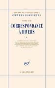 Correspondance à divers (Tome 1)