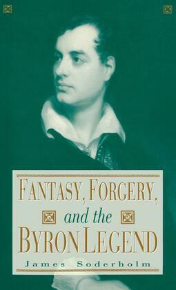 Fantasy, Forgery, and the Byron Legend