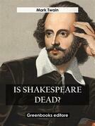 Is Shakespeare Dead