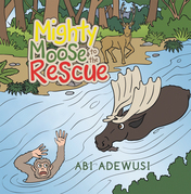 Mighty Moose to the Rescue