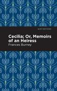 Cecilia; Or, Memoirs of an Heiress