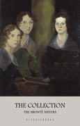 The Brontë Sisters: The Collection