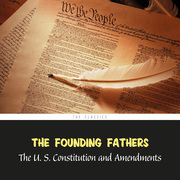 The United States Constitution and Amendments