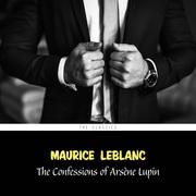 The Confessions of Arsène Lupin (Arsène Lupin Book 6)