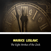 The Eight Strokes of the Clock (Arsène Lupin Book 11)