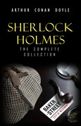 Sherlock Holmes: The Complete Collection (The Greatest Detective Stories Ever Written: The Sign of Four, The Hound of the Baskervilles, The Valley of Fear, A Study in Scarlet and many more)