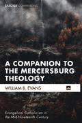 A Companion to the Mercersburg Theology