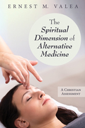 The Spiritual Dimension of Alternative Medicine