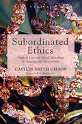Subordinated Ethics