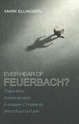 Ever Hear of Feuerbach?