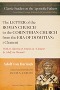 The Letter of the Roman Church to the Corinthian Church from the Era of Domitian: 1 Clement