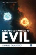 Cascade Companion to Evil