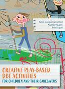 Creative Play-Based DBT Activities for Children and Their Caregivers