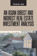 An Asian Direct and Indirect  Real Estate Investment Analysis