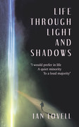 Life Through Light and Shadows