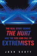 The Real Story Behind the Hurt and the Rise and Fall of Extremists