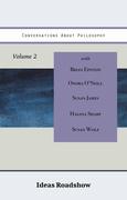 Conversations About Philosophy, Volume 2