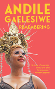 Andile Gaelesiwe: Remembering