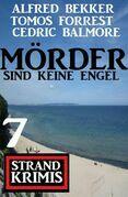 Mörder sind keine Engel: 7 Strand Krimis