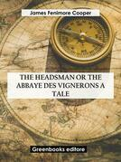 The Headsman Or The Abbaye des Vignerons  A Tale