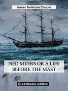 Ned Myers Or A Life Before the Mast