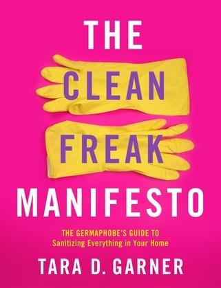 The Clean Freak Manifesto