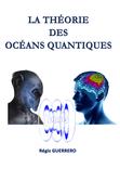 La Théorie des océans quantiques
