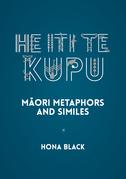 He Iti te Kupu: Māori Metaphors and Similes