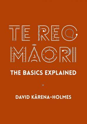 Te Reo Māori: The Basics Explained