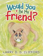 Would You Be My Friend?