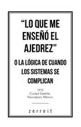 """""""Lo Que Me Enseñó El Ajedrez"""" O La Lógica De Cuando Los Sistemas Se Complican"""